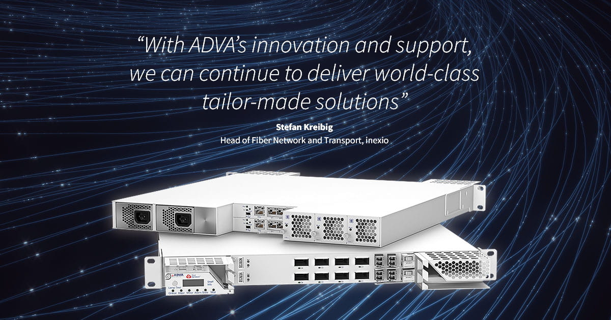 inexio meets soaring data demand with ADVA FSP 3000 CloudConnect™
