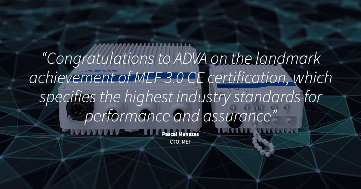 Adva Achieves Mef 30 Ce Certification With Markets Smallest Cell