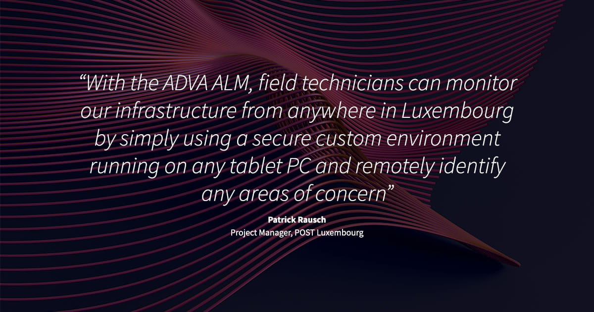 POST Luxembourg deploys ADVA ALM for comprehensive fiber monitoring