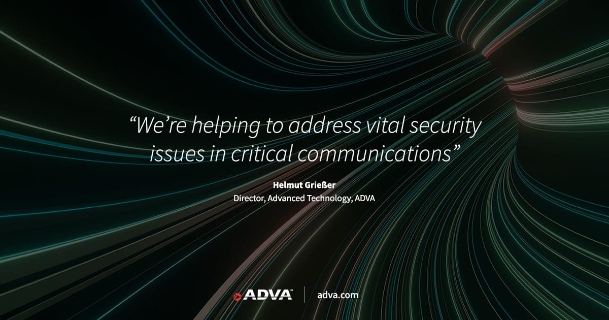 ADVA to play key role in OPENQKD project pioneering market-ready quantum-safe communications