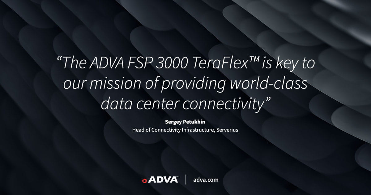Serverius deploys ADVA FSP 3000 TeraFlex™ for 1200G transport