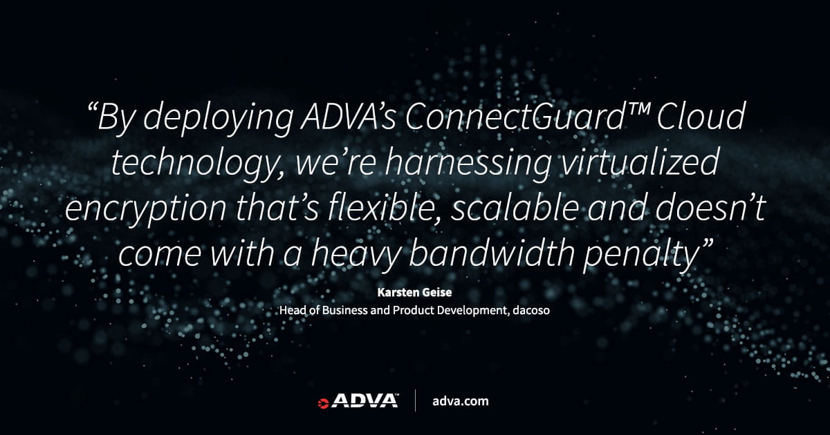 dacoso secures VPN with ADVA ConnectGuard™ Cloud encryption