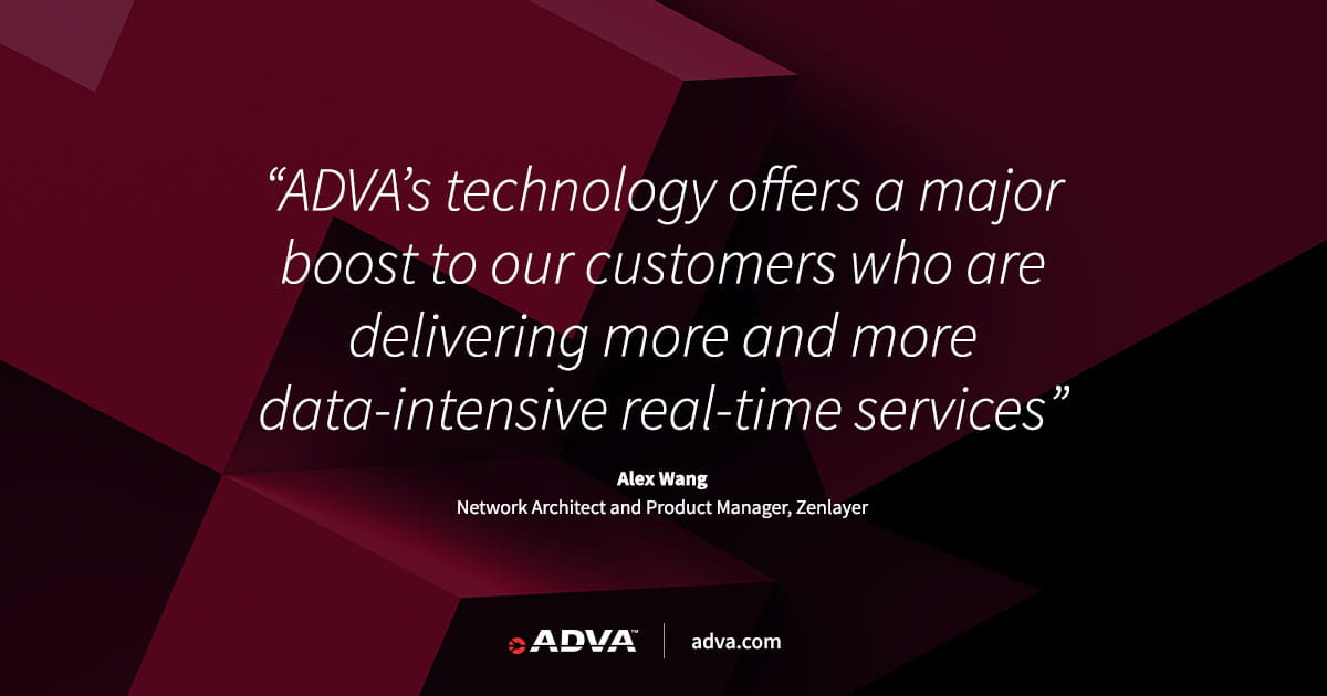 Zenlayer uses ADVA FSP 3000 to tackle huge surge in cloud data demand