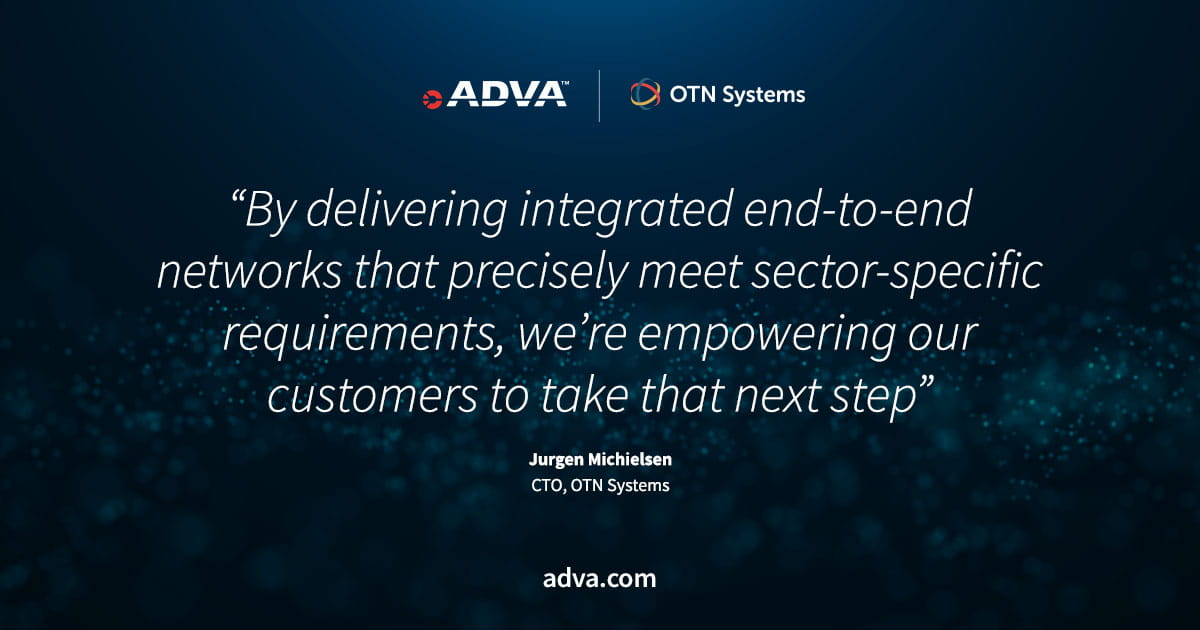 ADVA teams up with OTN Systems to provide end-to-end industrial connectivity