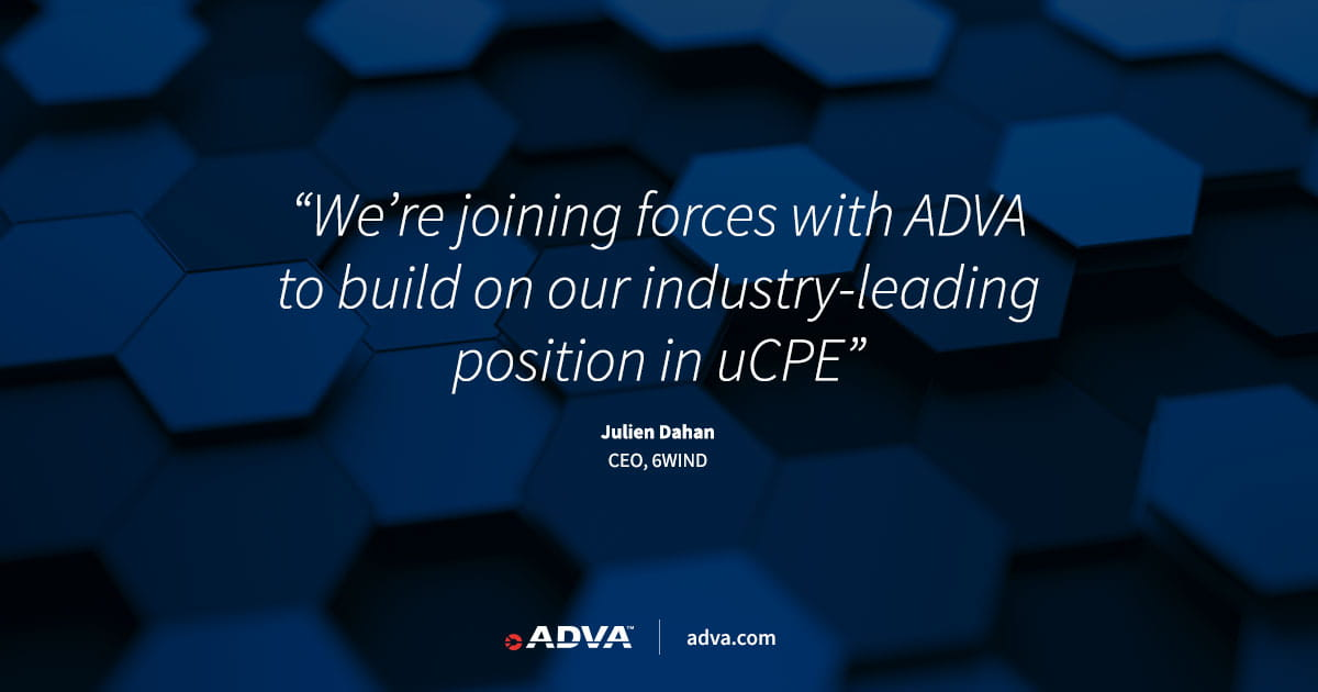 ADVA and 6WIND deliver complete uCPE solution with high-performance routing
