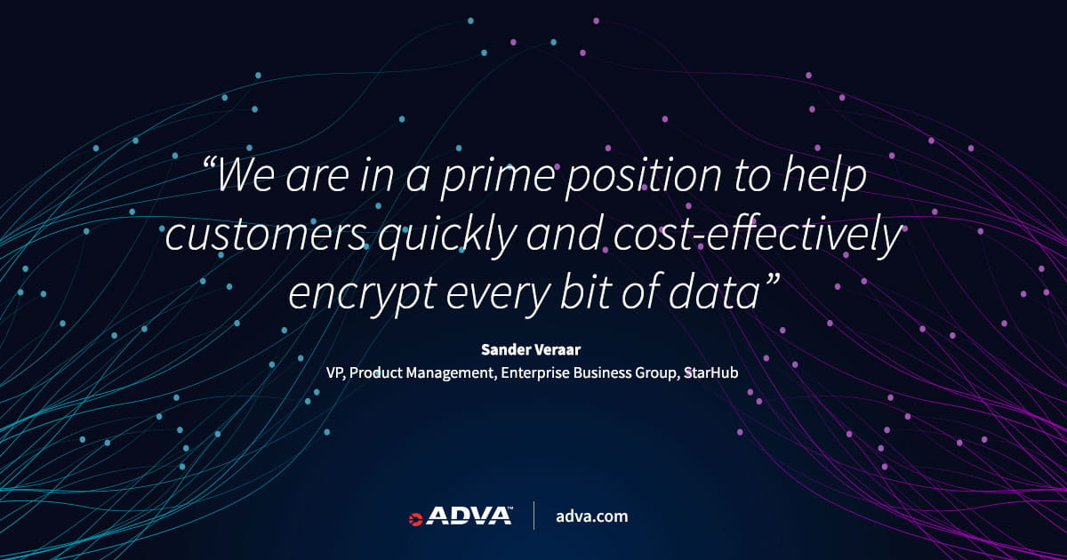 StarHub harnesses ADVA's encryption solution for secure, high-performance enterprise services