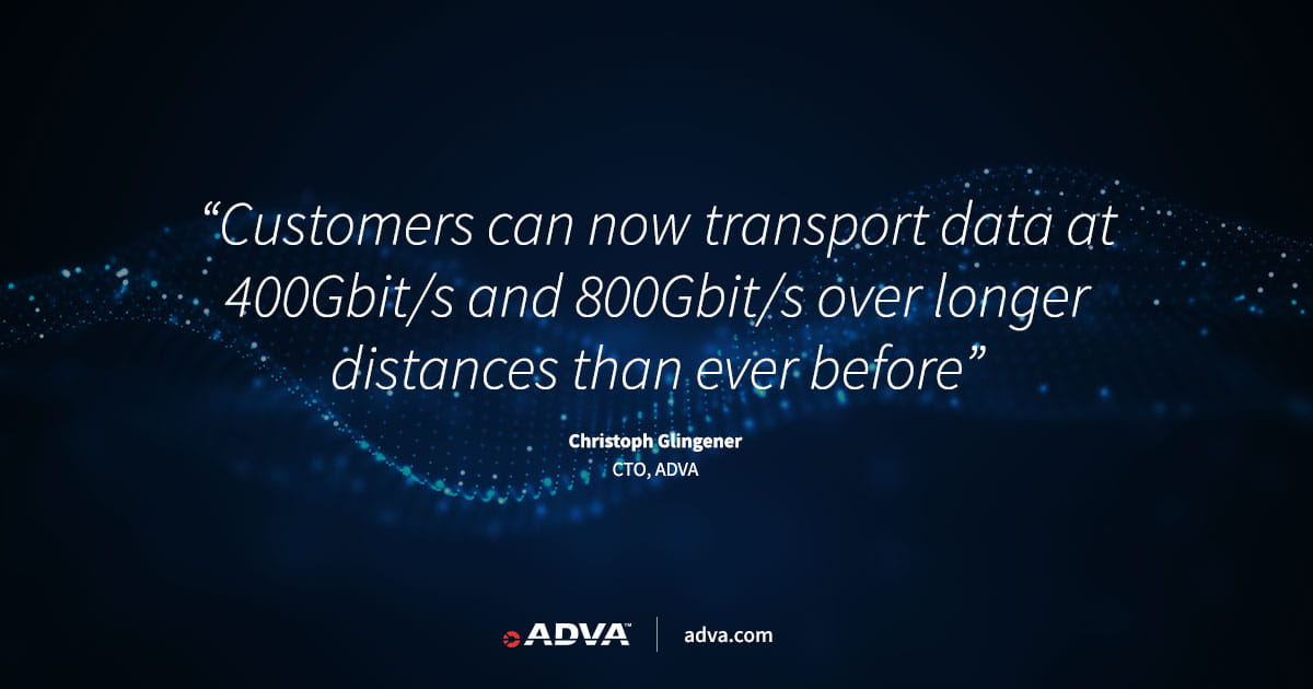 ADVA bringt TeraFlex™ CoreChannel™ für die branchenweit höchste 800G-Reichweite auf den Markt