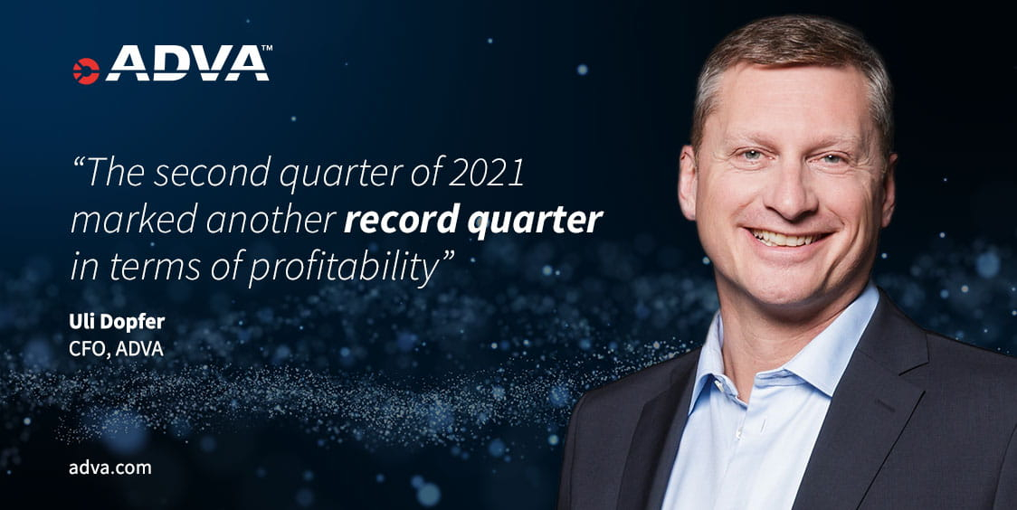 ADVA posts record results for Q2 2021