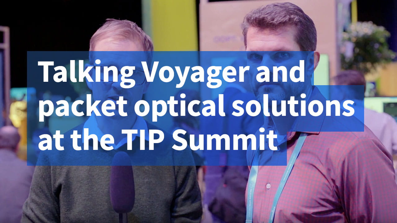 Talking Voyager and packet optical solutions at the TIP summit