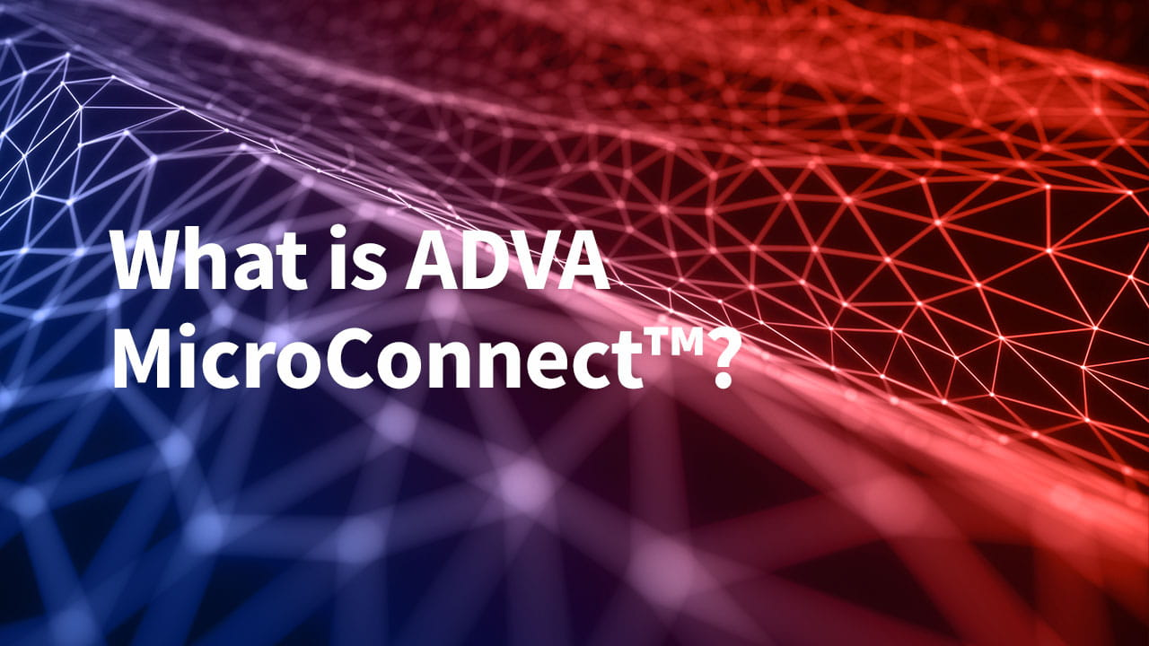 What is ADVA MicroConnect™?