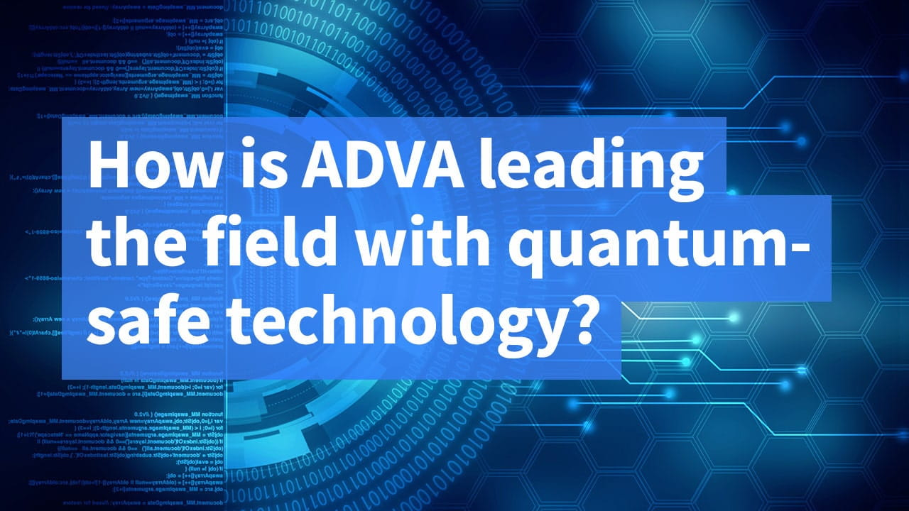 How is ADVA leading the field with quantum-safe technology?