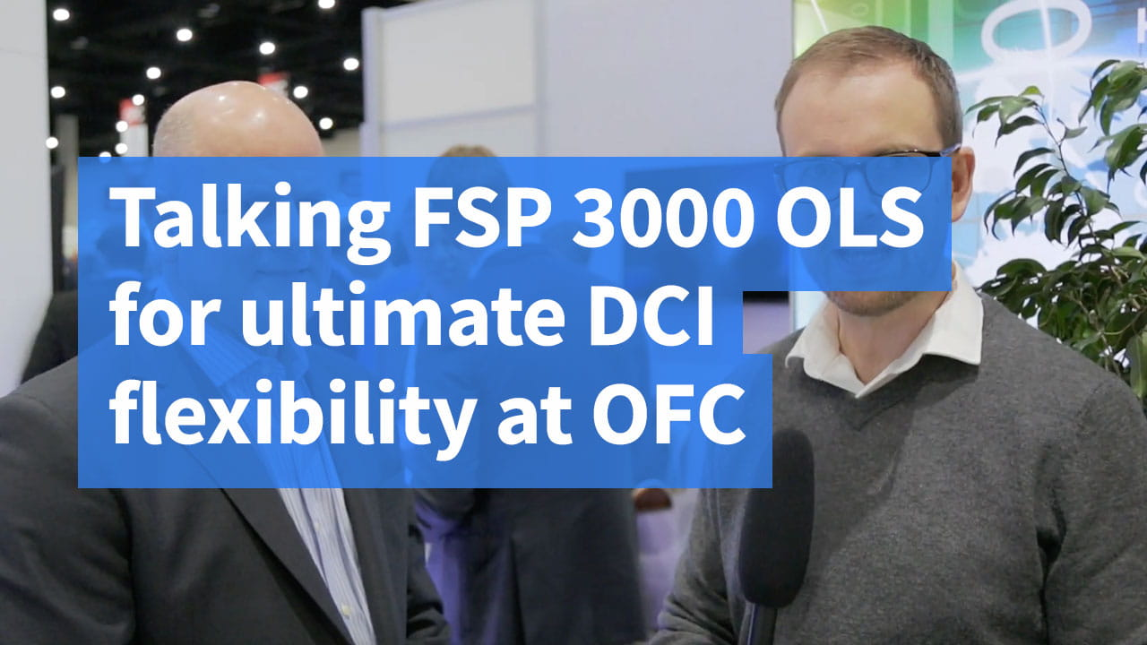 Talking FSP 3000 OLS for ultimate DCI flexibility at OFC