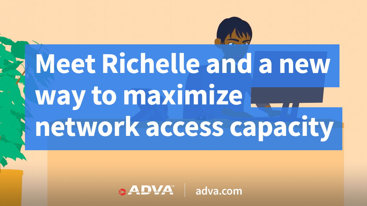 Meet Richelle and a new way to maximize network access capacity